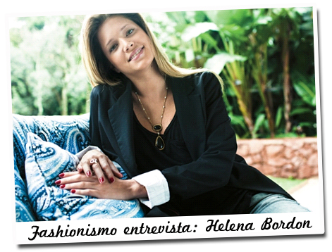 Fashionismo entrevista: Helena Bordon